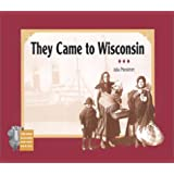 They Came to Wisconsin (New Badger History)