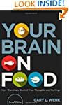 Your Brain on Food: How Chemicals Con...