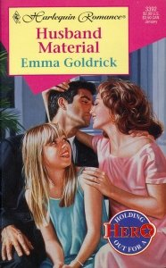 Husband Material (Holding Out For A Hero) (Harlequin Romance, No 3392), Goldrick