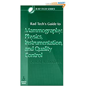 Rad Tech's Guide to Mammography: Physics, Instrumentation, and Quality Control (Rad Tech's Guide Ser.)