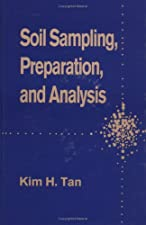 Soil Sampling Preparation and Analysis by Kim H. Tan
