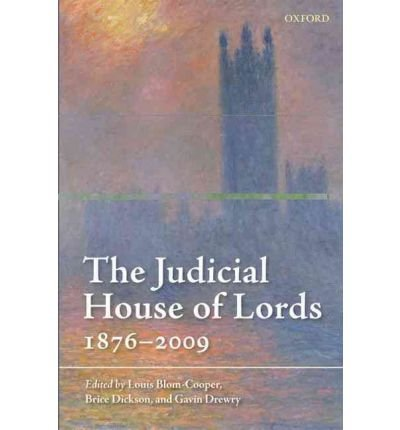 the-judicial-house-of-lords-1876-2009-edited-by-sir-louis-blom-cooper-edited-by-brice-dickson-edited
