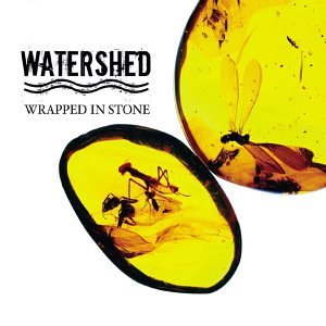 WATERSHED - Wrapped in Stone - Zortam Music