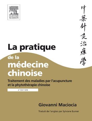 La pratique de la médecine chinois - Giovanni Maciocia
