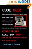 CODE RED: Computerized Election Theft and The New American Century: POST - E2014 Edition