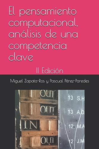 El pensamiento computacional, análisis de una competencia clave II Edición  [Zapata-Ros, Miguel - Pérez-Paredes, Pascual] (Tapa Blanda)