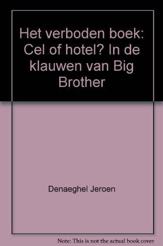 het-verboden-boek-cel-of-hotel-in-de-klauwen-van-big-brother