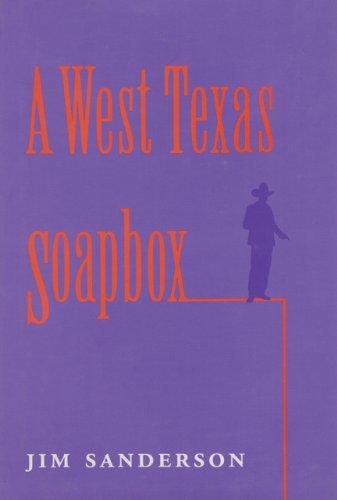 A West Texas Soapbox (West Texas A&M University Series)