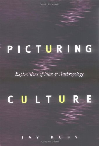 Picturing Culture Explorations of Film and Anthropology