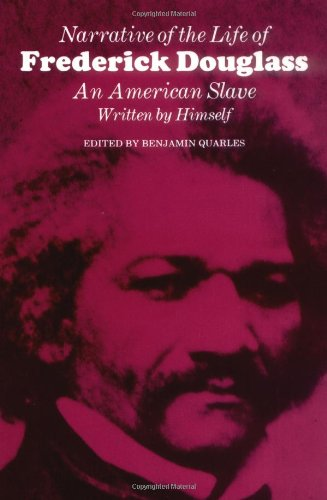 Narrative of the Life of Frederick Douglass: An American Slave, Written by Himself (John Harvard Library, Belknap Press)