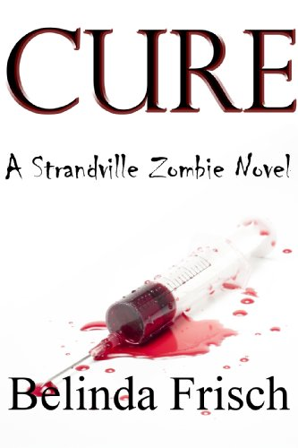 CURE (A Strandville Zombie Novel)