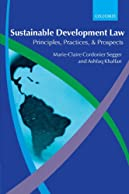 Sustainable Development Law: Principles, Practices, and Prospects