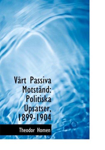VAyrt Passiva MotstAynd: Politiska Upsatser, 1899-1904 (Large Print Edition)