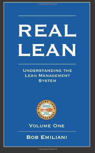 Real Lean: Understanding the Lean Management System (Volume One): Volume 1