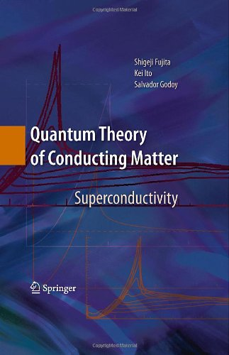 Quantum Theory of Conducting Matter: Superconductivity