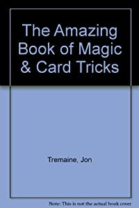 The Amazing Book of Magic & Card Tricks