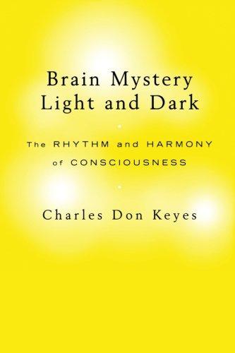 Brain Mystery Light and Dark: The Rhythm and Harmony of Consciousness