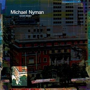 Michael Nyman - Decay Music: Remastered - Zortam Music