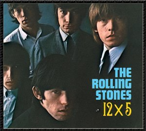 The Rolling Stones - 12 X 5 (Remastered) - Zortam Music