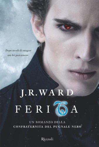 Ferita: Un romanzo della confraternita del Pugnale Nero - Vol. IX: 9 (Rizzoli best)