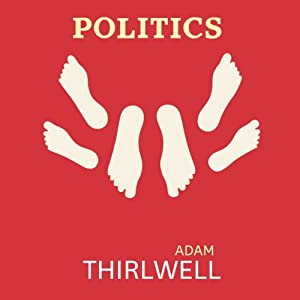 Politics | [Adam Thirlwell]