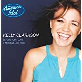Before Your Love / Moment Like Thisby Kelly Clarkson