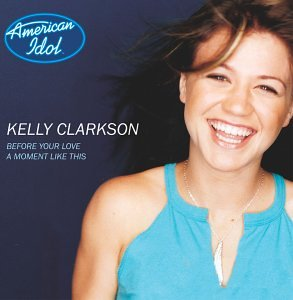 Kelly Clarkson - Before Your Love/a Moment Like - Zortam Music