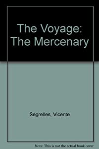 The Voyage: The Mercenary by Vicente Segrelles