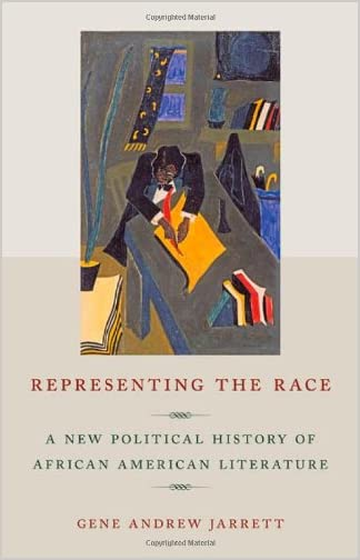 Representing the race : a new political history of African American literature