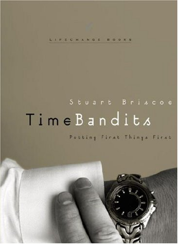 Image for Time Bandits: Putting First Things First (LifeChange Books)
