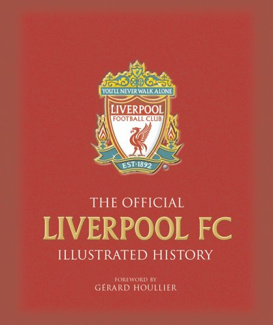 The Official Liverpool FC Illustrated History