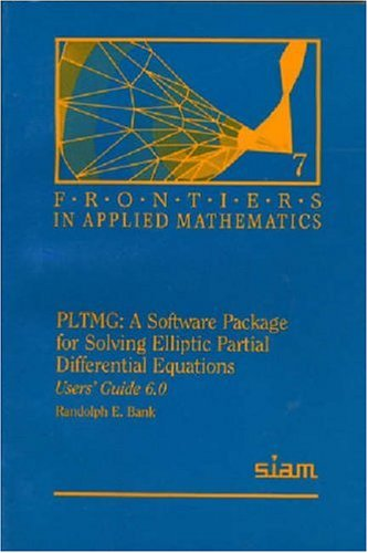 Pltmg: A Software Package for Solving Elliptic Partical Differential Equations : Users Guide 6.0 (Frontiers in Applied M