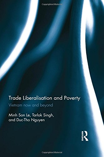 Trade Liberalisation and Poverty: Vietnam now and beyond