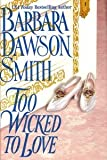 Too Wicked to Love (0739403060) by Barbara Dawson Smith