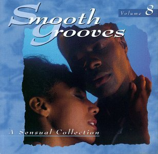 Various Artists - Smooth Grooves: A Sensual Collection, Vol. 8 - Zortam Music