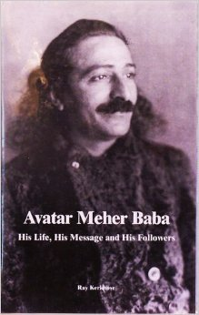 Avatar Meher Baba: His Life, His Message and His Followers, Ray Kerkhove