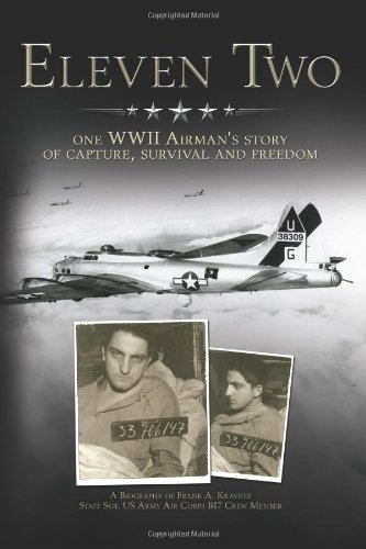 Eleven Two: One WWII Airman's Story of Capture, Survival and Freedom