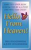 Bill Guggenheim Hello from Heaven: Proof That Life and Love Continue After Death