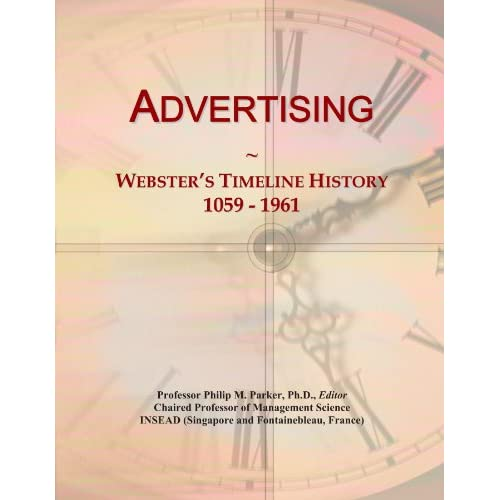 Advertising: Webster's Timeline History, 1059 - 1961 Icon Group International