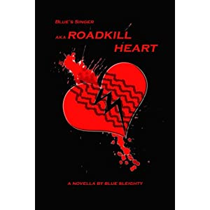 Blue's Singer AKA Roadkill Heart