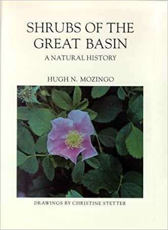 Shrubs Of The Great Basin: A Natural History (Max C. Fleishmann Series in Great Basin Natural History)
