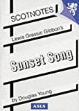 "Lewis Grassic Gibbon's ""Sunset Song"" (Scotnotes Study Guides)"