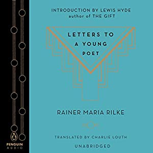 Letters to a Young Poet | [Rainer Maria Rilke, Charlie Louth (translator), Lewis Hyde (introduction)]