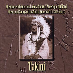 Takini: Music & Songs North American Lakota Sioux
