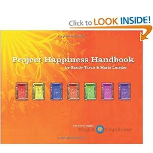Project Happiness Handbook Randy Taran, Maria Lineger and the XIVth Dalai Lama His Holiness