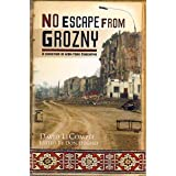 No Escape From Grozny: A Christian in War-Torn Chechnya