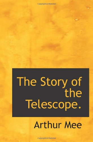 The Story Of The Telescope.