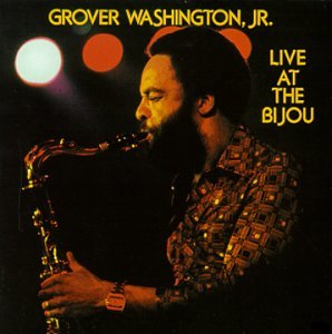 Live at the Bijou by Grover Washington Jr.