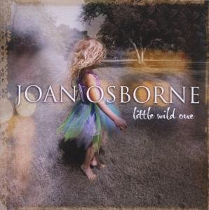 Joan Osborne - Little Wild One - Zortam Music