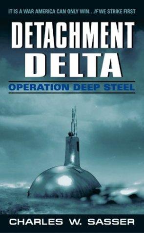 Detachment Delta: Operation Deep Steel (Detachment Delta), Charles W. Sasser